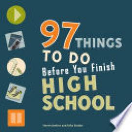 Cover image for 97 Things to Do Before You Finish High School