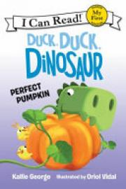 Cover image for Duck, Duck, Dinosaur: Perfect Pumpkin