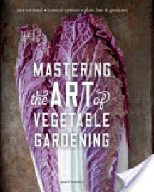 Cover image for Mastering the Art of Vegetable Gardening