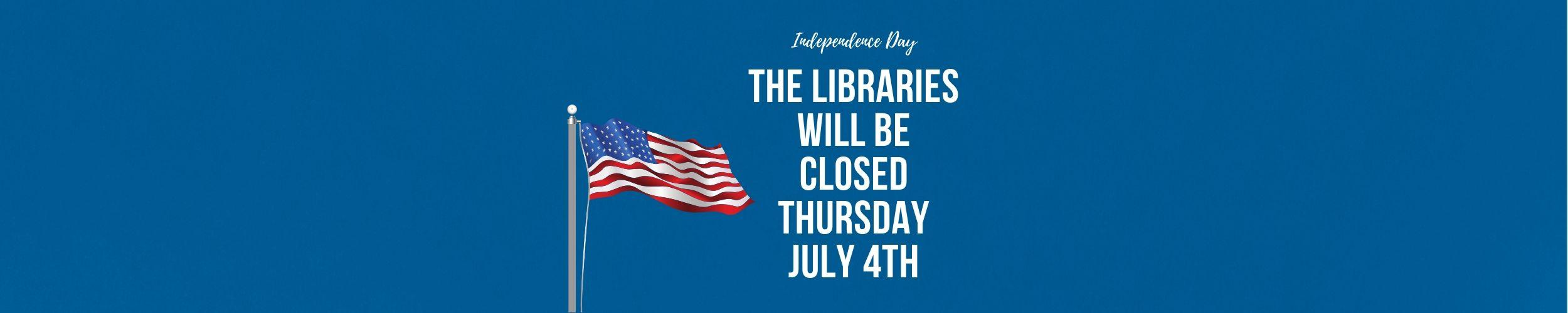 Closed fo July 4