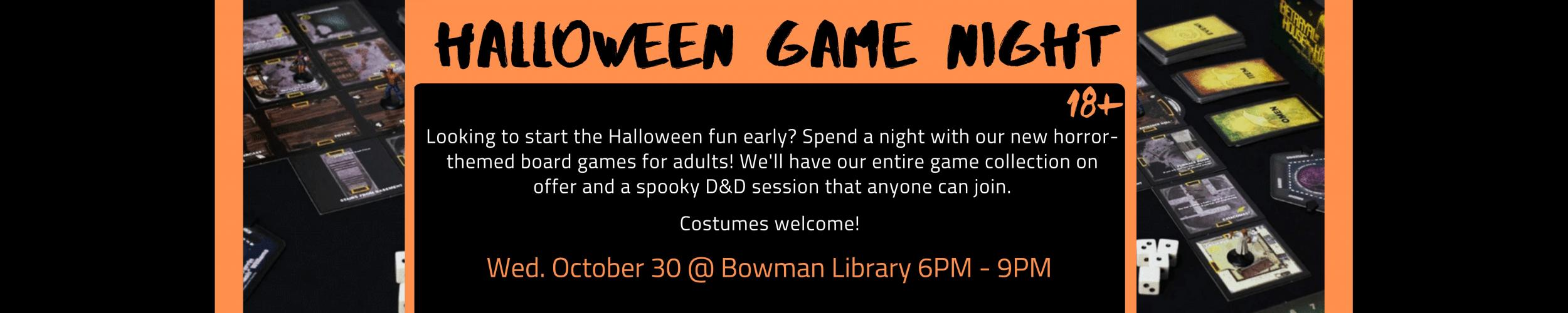 Halloween Game Night October 30th 6 PM to 9 PM