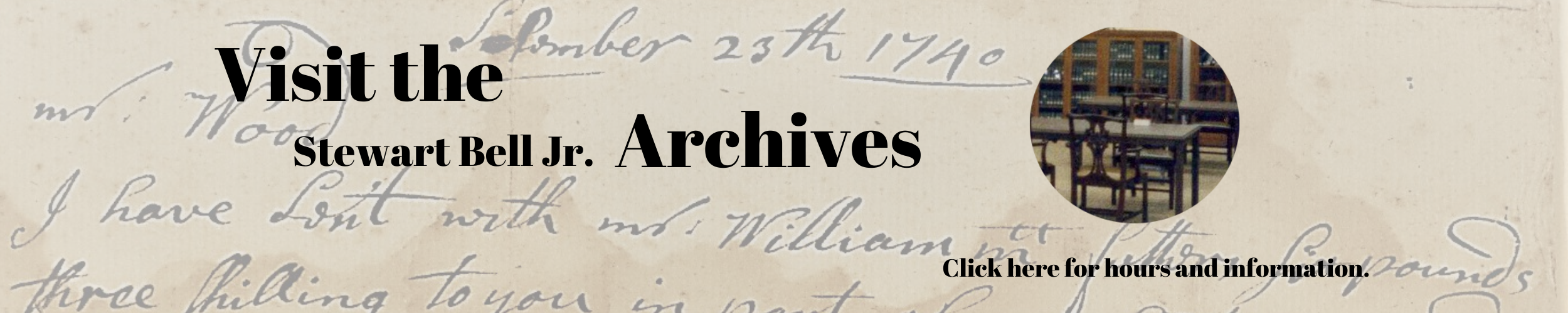 Click here to learn about visiting the archives